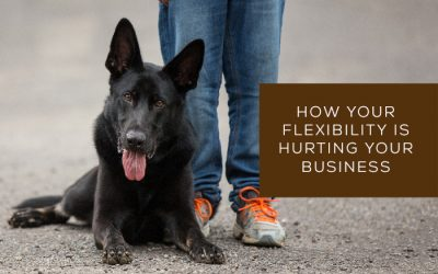 How your flexibility is hurting your business